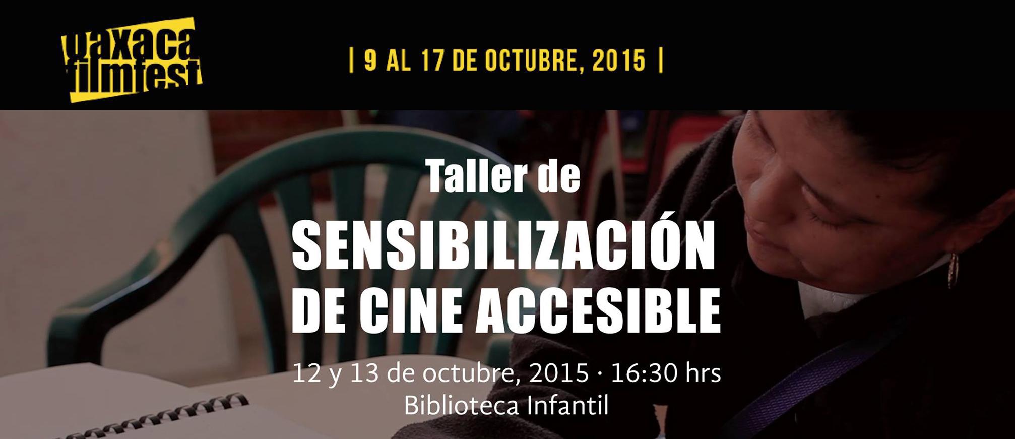 Invitacion al Taller de Sensibilización Oaxaca Filmfest 2015